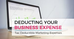 Deducting Your Business Expenses: Tax-Deductible Marketing Expens