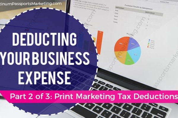 Deducting Your Business Expenses: Print Marketing Tax Deduction