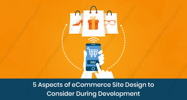 5 Aspects of eCommerce Site Design to Consider During Development